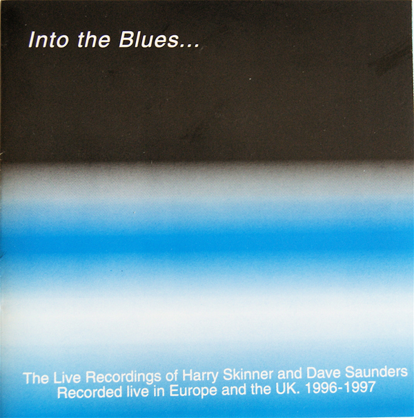 Into The Blues… CD (Harry Skinner + Dave Saunders live) (2001)